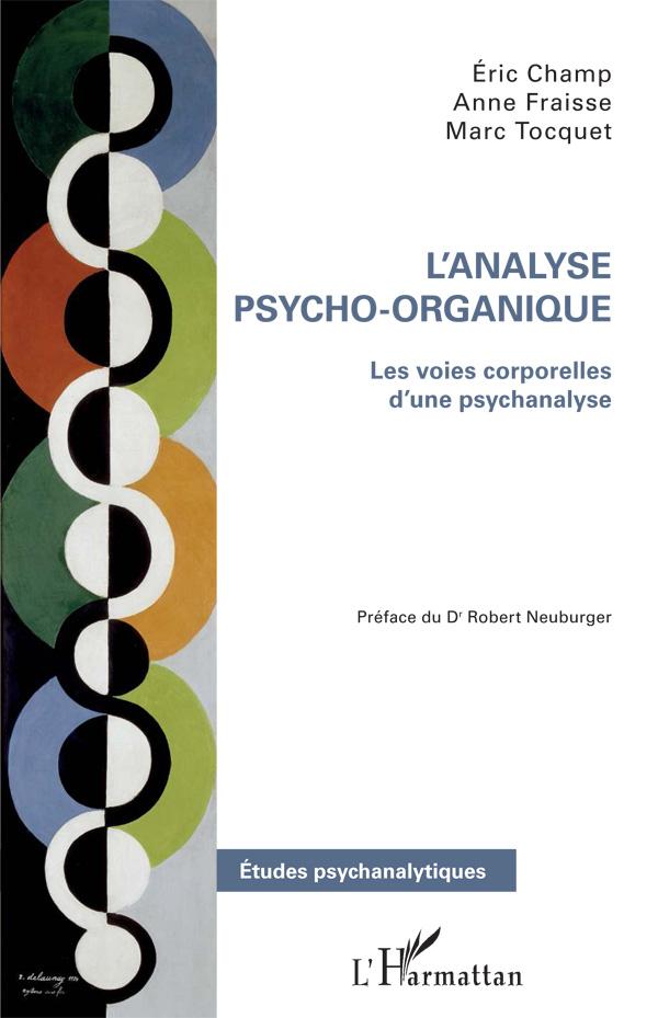 L'Analyse Psycho-Organique. Les voies corporelles d'une psychanalyse